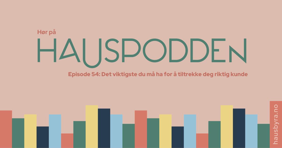 podcast det viktigste du må ha for å tiltrekke deg riktig kunde