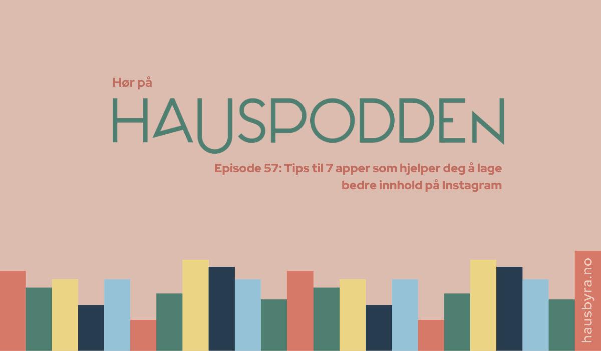 Podcast med tips til apper som hjelper deg å lage bedre innhold på instagram