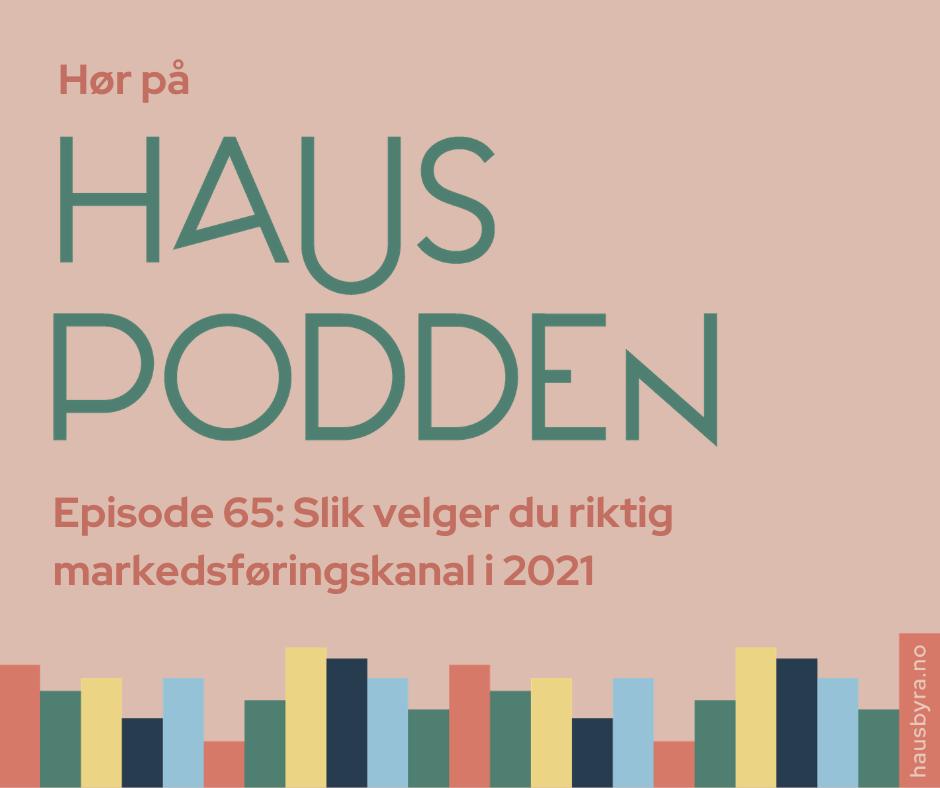 illustrajonsbilde til podcastepisode om hvordan velge markedsførignskanal i 2021
