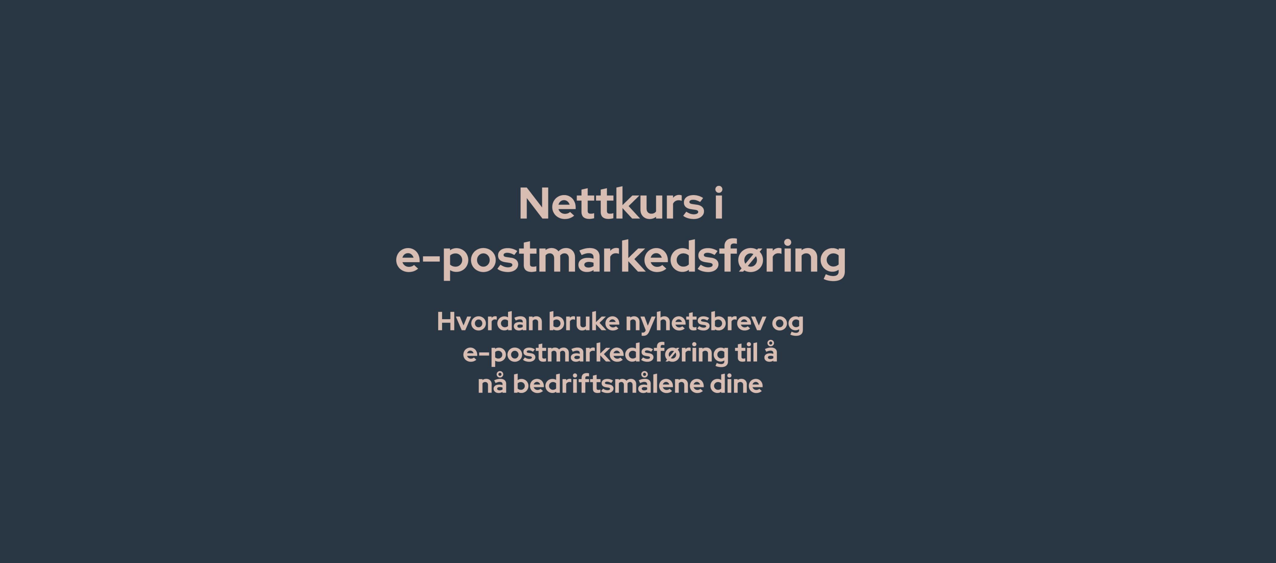 nettkurs e-postmarkedsføring haus byrå