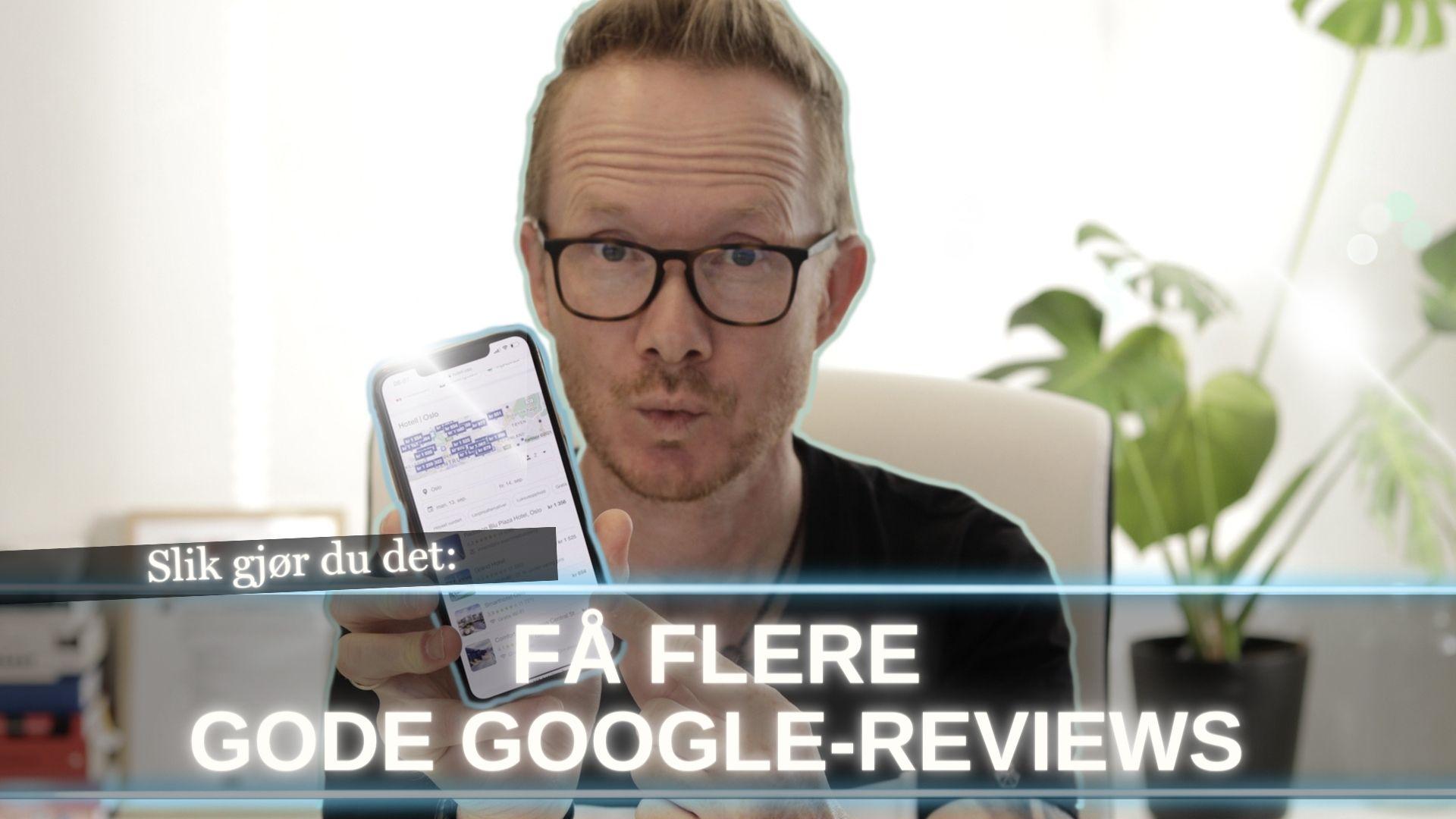 hvordan få flere google reviews tormod sperstad